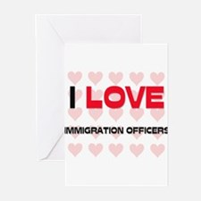 I LOVE IMMIGRATION OFFICERS Greeting Cards (Pk of