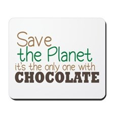 Only Planet with Chocolate Mousepad