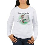 """Internet Junkie"" #1 Women's Long Sleeve T-Shirt"