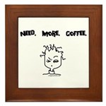Need. More. Coffee. Framed Tile