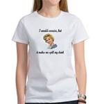 Exercise makes me spill my drink Women's T-Shirt