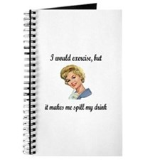 Exercise makes me spill my drink Journal