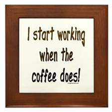 Working when the coffee does Framed Tile