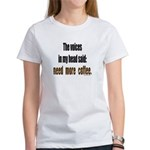 Coffee voices in my head Women's T-Shirt