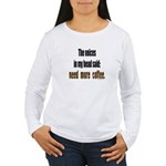 Coffee voices in my head Women's Long Sleeve T-Shi