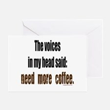Coffee voices in my head Greeting Card