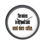 Coffee voices in my head Wall Clock