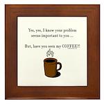 Seen my coffee? Framed Tile
