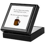 Seen my coffee? Keepsake Box