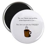 Seen my coffee? Magnet