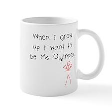 Grow up Ms Olympia Mug