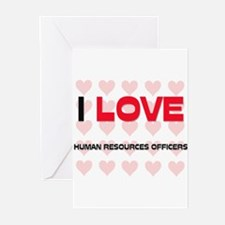 I LOVE HUMAN RESOURCES OFFICERS Greeting Cards (Pk