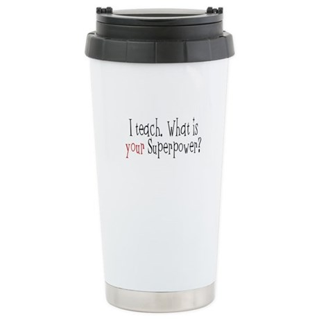 I Teach Superpower Stainless Steel Travel Mug