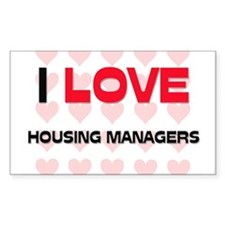 I LOVE HOUSING MANAGERS Rectangle Decal