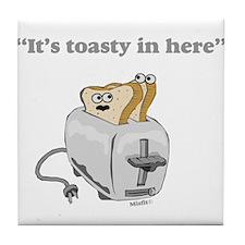 It's toasty Tile Coaster