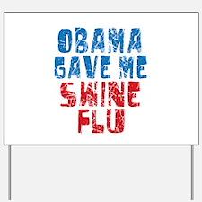 Obama Swine Flu Yard Sign