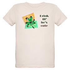 Drink Til He's Cute T-Shirt