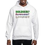 Soldier? Superhero? Sorcerer? Hooded Sweatshirt