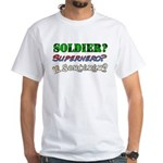 Soldier? Superhero? Sorcerer? White T-Shirt