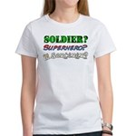 Soldier? Superhero? Sorcerer? Women's T-Shirt