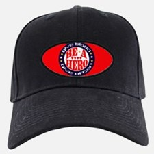 BE A HERO. GIVE BLOOD. Baseball Hat