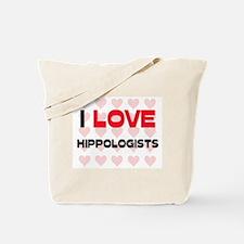 I LOVE HIPPOLOGISTS Tote Bag