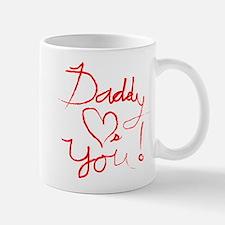 Daddy Loves You Mug