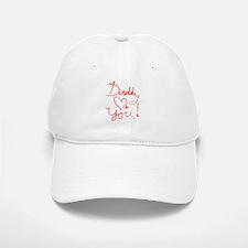 Daddy Loves You Baseball Baseball Cap