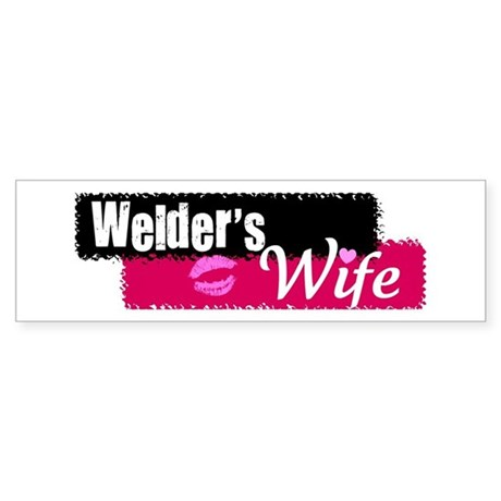Welder's Wife Bumper Sticker