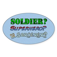 Soldier? Superhero? Sorcerer? Oval Decal