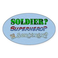 Soldier? Superhero? Sorcerer? Oval Decal