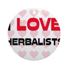 I LOVE HERBALISTS Ornament (Round)