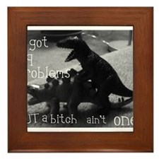 bitch ain't one Framed Tile