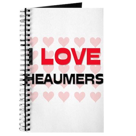 I LOVE HEAUMERS Journal