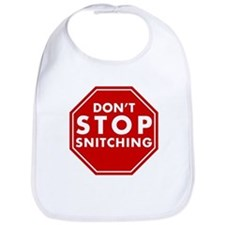 Don't Stop Snitching T-Shirt Bib