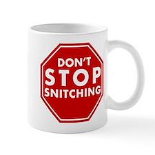 Don't Stop Snitching T-Shirt Mug