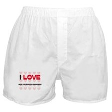 I LOVE HEALTH SERVICE MANAGERS Boxer Shorts