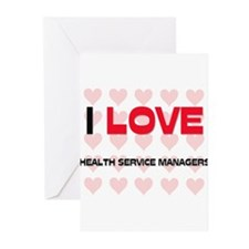 I LOVE HEALTH SERVICE MANAGERS Greeting Cards (Pk