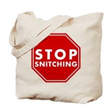 Stop Snitching Tote Bag