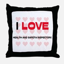 I LOVE HEALTH AND SAFETY INSPECTORS Throw Pillow