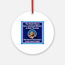 """Dumb Masses Messiah"" Ornament (Round)"
