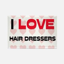 I LOVE HAIR DRESSERS Rectangle Magnet