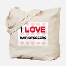I LOVE HAIR DRESSERS Tote Bag