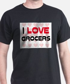 I LOVE GROCERS T-Shirt