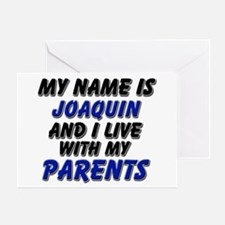 my name is joaquin and I live with my parents Gree
