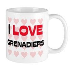 I LOVE GRENADIERS Mug