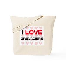I LOVE GRENADIERS Tote Bag