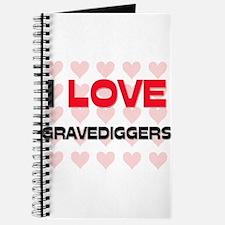 I LOVE GRAVEDIGGERS Journal