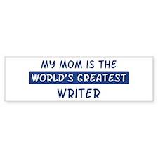 Writer Mom Bumper Bumper Sticker