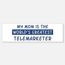 Telemarketer Mom Bumper Bumper Bumper Sticker